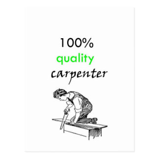 100% quality carpenter postcard