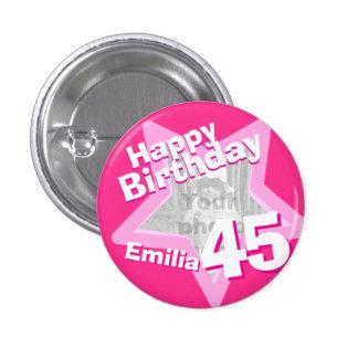 45th Birthday photo fun hot pink button/badge 3 Cm Round Badge