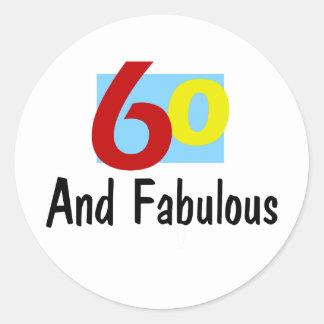 60 and Fabulous Round Sticker