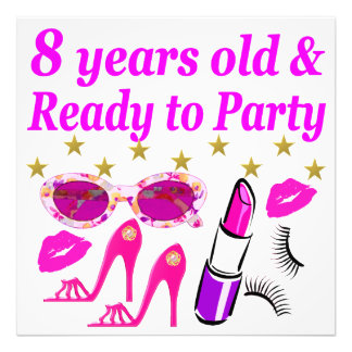 8 YEAR OLD AND READY TO PARTY PRINCESS DESIGN PHOTOGRAPHIC PRINT