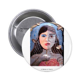 A Dream of Vanity 6 Cm Round Badge