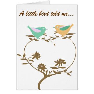 A little bird told me ... congratulations greeting card