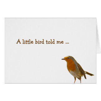 A little bird told me... greeting card