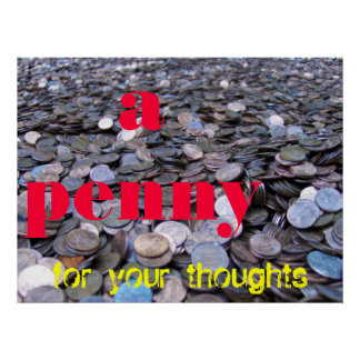 a penny, for your thoughts poster