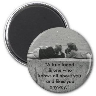 A True Friend 6 Cm Round Magnet