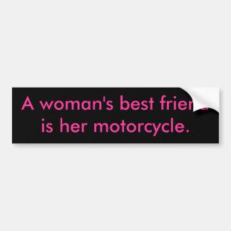 A woman's best friendis her motorcycle. bumper sticker