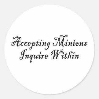 ACCEPTING MINIONS ~ INQUIRE WITHIN ROUND STICKER