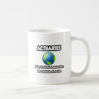 Actuaries...Making the World a Better Place Basic White Mug