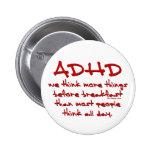 ADHD Think More 6 Cm Round Badge