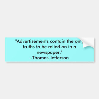 """""""Advertisements contain the only truths to be r... Bumper Sticker"""