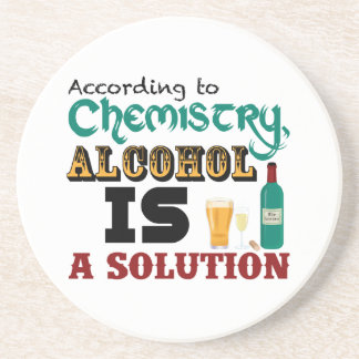 Alcohol is a Solution Beverage Coaster