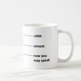 Almost Now You May Speak Coffee Measuring Cup Basic White Mug