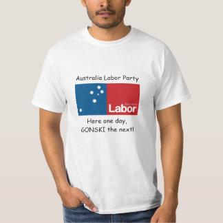 ALP, here one day, GONSKI the next! Tshirts