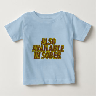 Also Available In Sober Infant T-Shirt