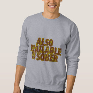 Also Available In Sober Pullover Sweatshirts