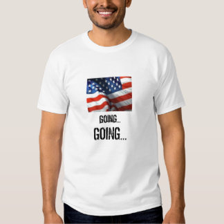 AMERICAN FLAG GOING... T-SHIRT