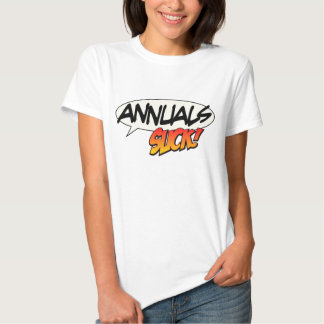 """Annuals Suck!"" T-Shirt"