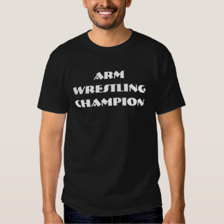 Arm Wrestling Champion Tee Shirts