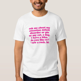 Attention Deficit Disorder Quote ADD ADHD - Pink Shirts