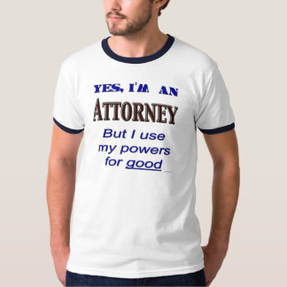 Attorney Powers Funny Lawyer Saying Shirts
