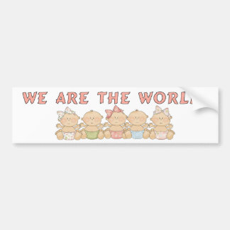 Babies We Are The World Bumper Sticker