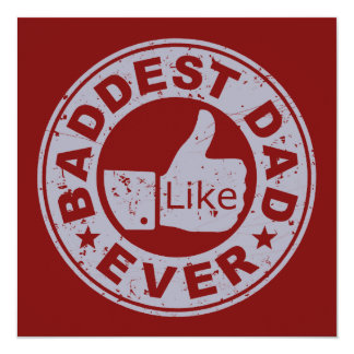 Baddest Dad Ever - Grey 13 Cm X 13 Cm Square Invitation Card