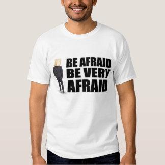 """""""Be Afraid"""" T-Shirts & Apparel"""