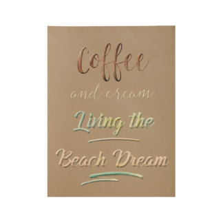 Beach Quote Wall Decor | Coffee and Cream Wood Poster