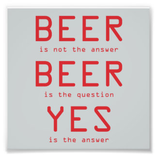 Beer Is Not The Answer Fun Red Photo Print