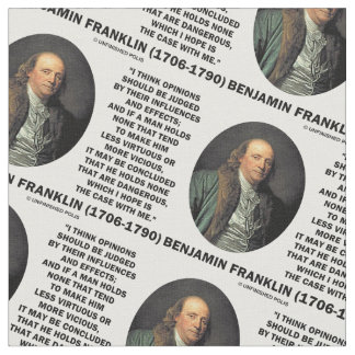 Ben Franklin Opinions Influences Effects Quote Fabric