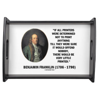 Ben Franklin Printers Not To Print Printed Quote Food Tray