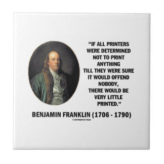 Ben Franklin Printers Not To Print Printed Quote Small Square Tile