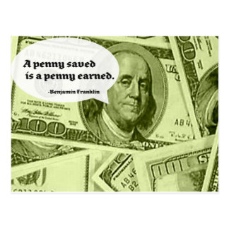 Ben Franklin quote A penny saved is a penny earned Postcard