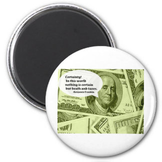 Ben Franklin quote Certainty In this world nothing 6 Cm Round Magnet