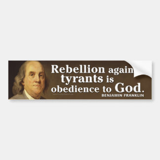 Ben Franklin Quote on tyranny and God Bumper Sticker