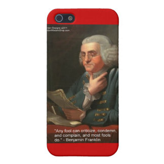 """Ben Franklin Wisdom Quote """"Any Fool"""" Gifts & Card iPhone 5 Cases"""