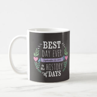 Best Day Ever in History, Chalkboard Wedding Date Basic White Mug