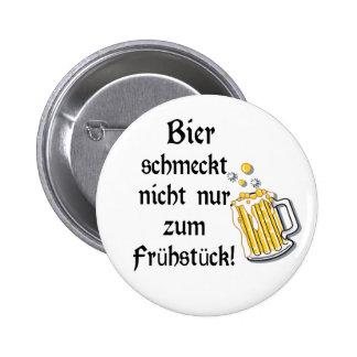 Bier schmeckt nicht nur zum Frühstück! 6 Cm Round Badge