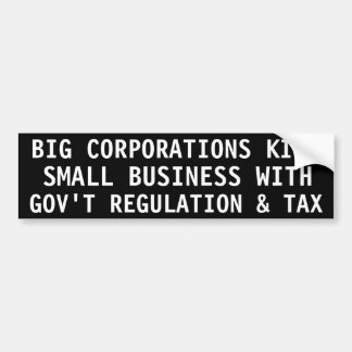 BIG CORPORATIONS KILL SMALL BUSINESS WITH BUMPER STICKER