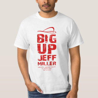 Big Up Jeff Miller T-shirts