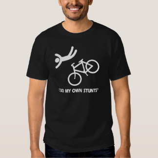 Bike My Own Stunts Tshirts