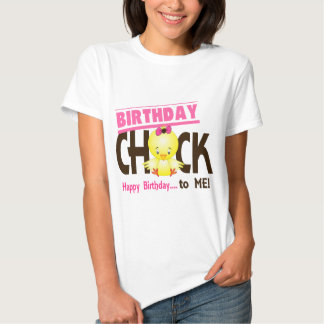 Birthday Chick 1 Tshirt