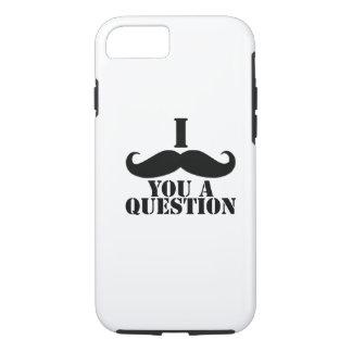 Black I Moustache You a Question iPhone 7 Case