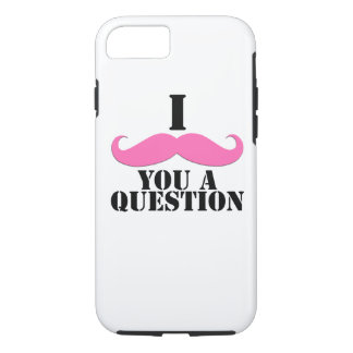 Black Pink I Moustache You A Question Fun iPhone 7 Case