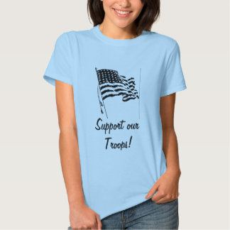 black & white flag, Support our Troops! Shirt