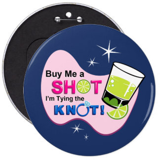 "Blue ""Buy Me a Shot I'm Tying the Knot"" Pin"