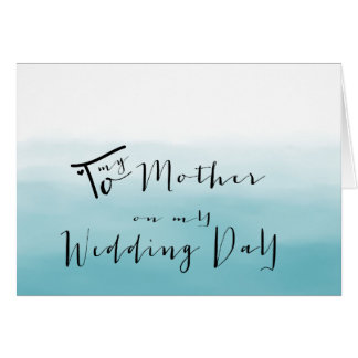 Blue Ombre - To My Mother on My Wedding Day Greeting Card