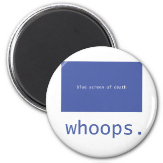 Blue screen of death - whoops! 6 cm round magnet