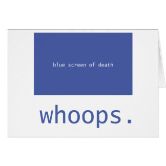 Blue screen of death - whoops! greeting card