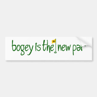 Bogey Is The New Par Bumper Sticker